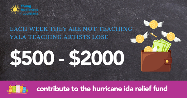 Each week they are not teaching YALA teaching artists lose $500-2000. Contribute to the Hurricane Ida Relief Fund